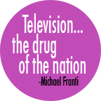 G011-Television-The-Drug-Of-The-Nation-CAT-25mm-72dpi-x2.jpg